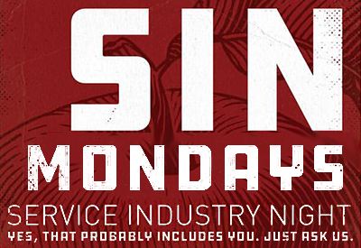 Village Idiot Service Industry Nights all day every Monday