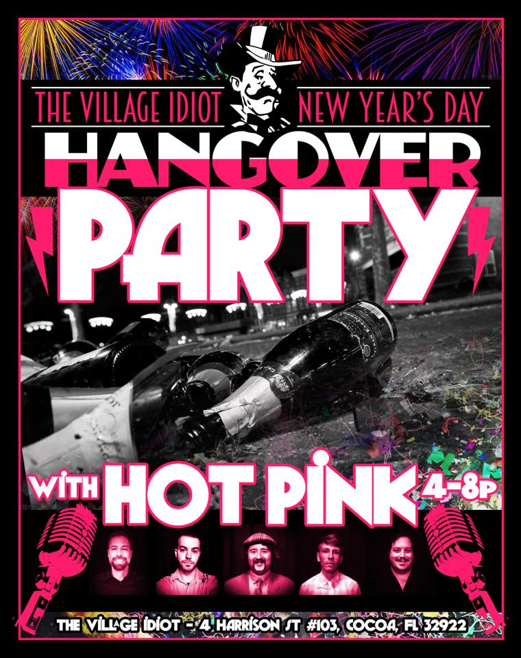 the Village Idiot New Year Day's Annual Hangover Party with Hot Pink