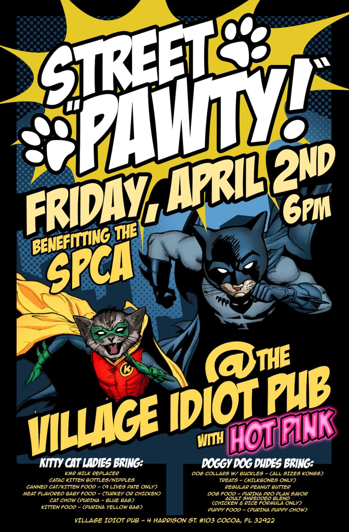 Street Pawty Friday April 2 starting at 6pm at the Village Idiot Pub benefiting the SPCA with Hot Pink